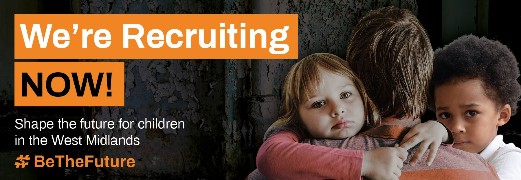 We're recruiting now to qualified social care roles. Help shape the future for children in the west midlands. Give them a tomorrow, join us today - campaign banner